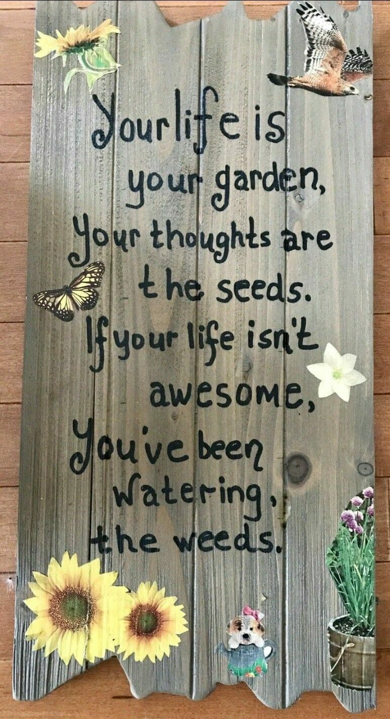 Note To Oneself Don T Watch The Weeds Sounds Good To Me Gardening Quotes Funny Garden Quotes Sign Quotes
