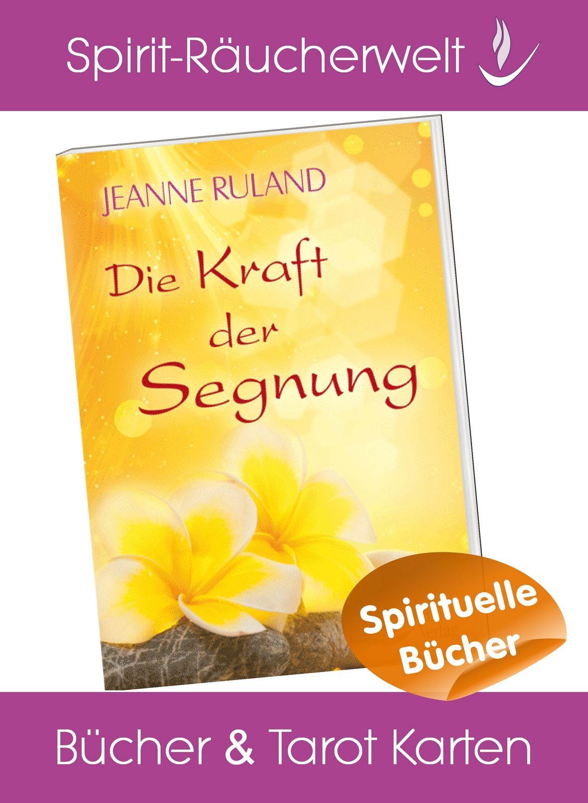 Die Kraft Der Segnung Von Jeanne Ruland Entdecken Sie In Diesem Buchlein Was Segnen Wirklich Ist Erleben Sie Eine Der Machtvoll Tarot Karten Tarot Spirituell