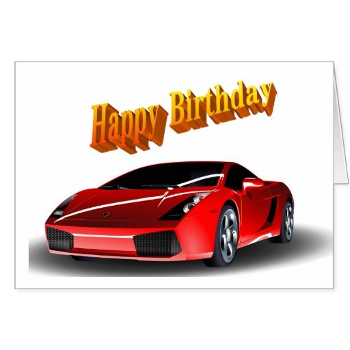 Sports Car Happy Birthday Card Zazzle Com Birthday Cards Happy Birthday Cards Happy Birthday Wishes For Him