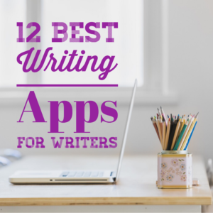 12 Best Writing Apps for Writers Apps for writers, Best