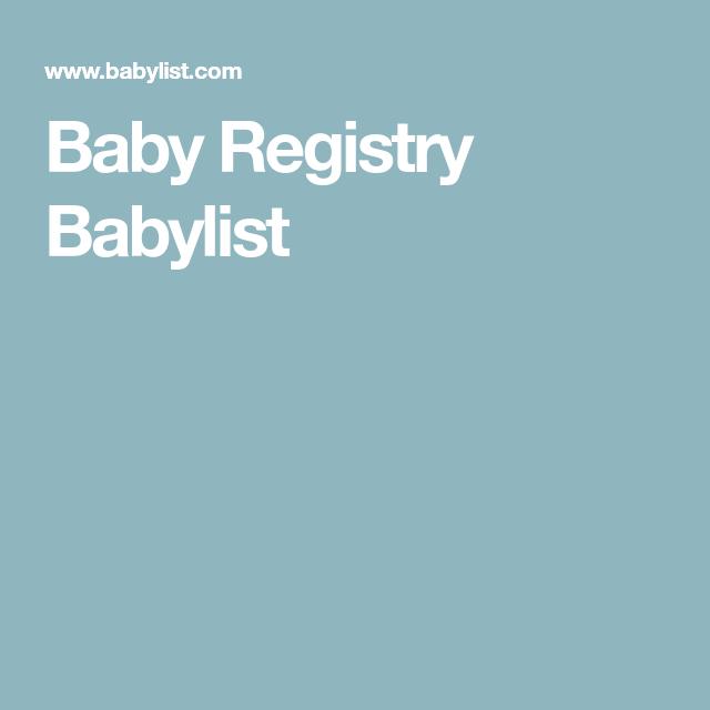 Baby Registry Babylist | Baby list, Baby registry, Best ...