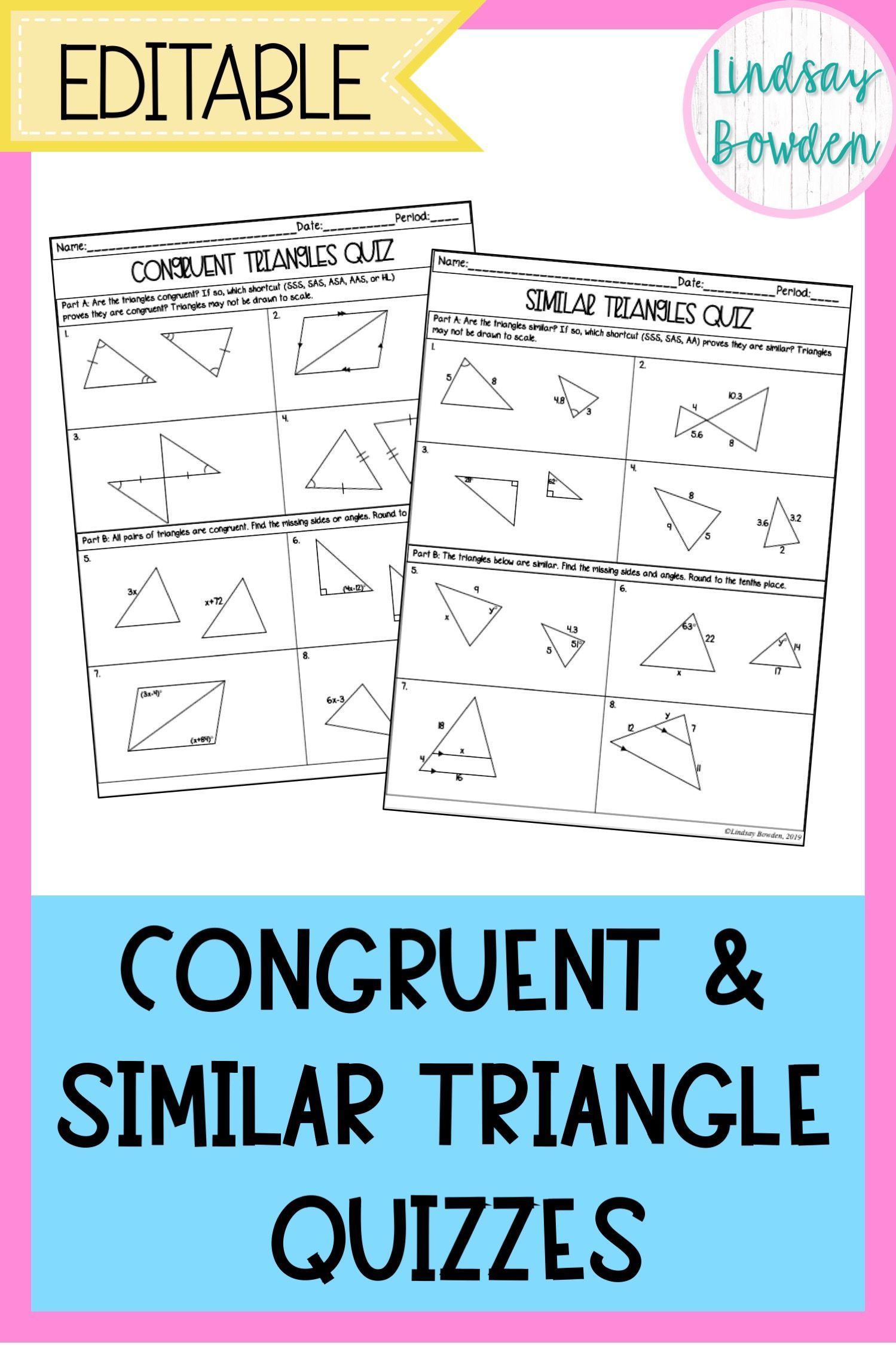Congruent And Similar Triangle Quizzes These 3 Quizzes Cover The Properties Of Congruent And Similar Tr Similar Triangles Geometry High School Math Assessment