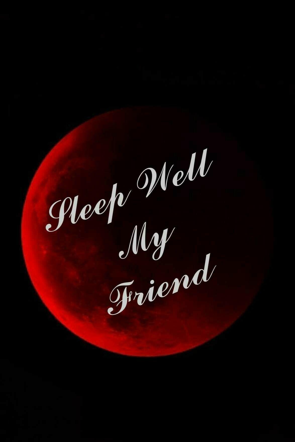 Sleep Well My Friends Sending Messages Good Night Good Night