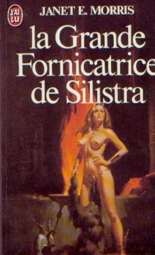 Publication: La Grande Fornicatrice de Silistra  Authors: Janet E. Morris Year: 1981-10-13 ISBN: 2-277-21245-8 [978-2-277-21245-4] Publisher: J'ai Lu Pub. Series: J'ai Lu - Science Fiction Pub. Series #: 1245  Cover: Lou Feck