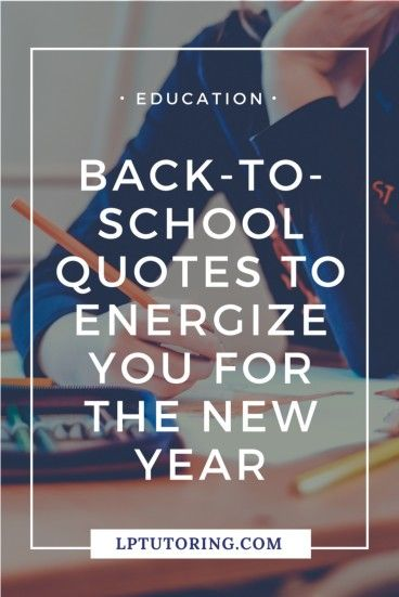Back-to-School Quotes to Energize You for the New Year ...