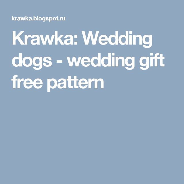 Krawka Wedding Dogs Wedding Gift Free Pattern