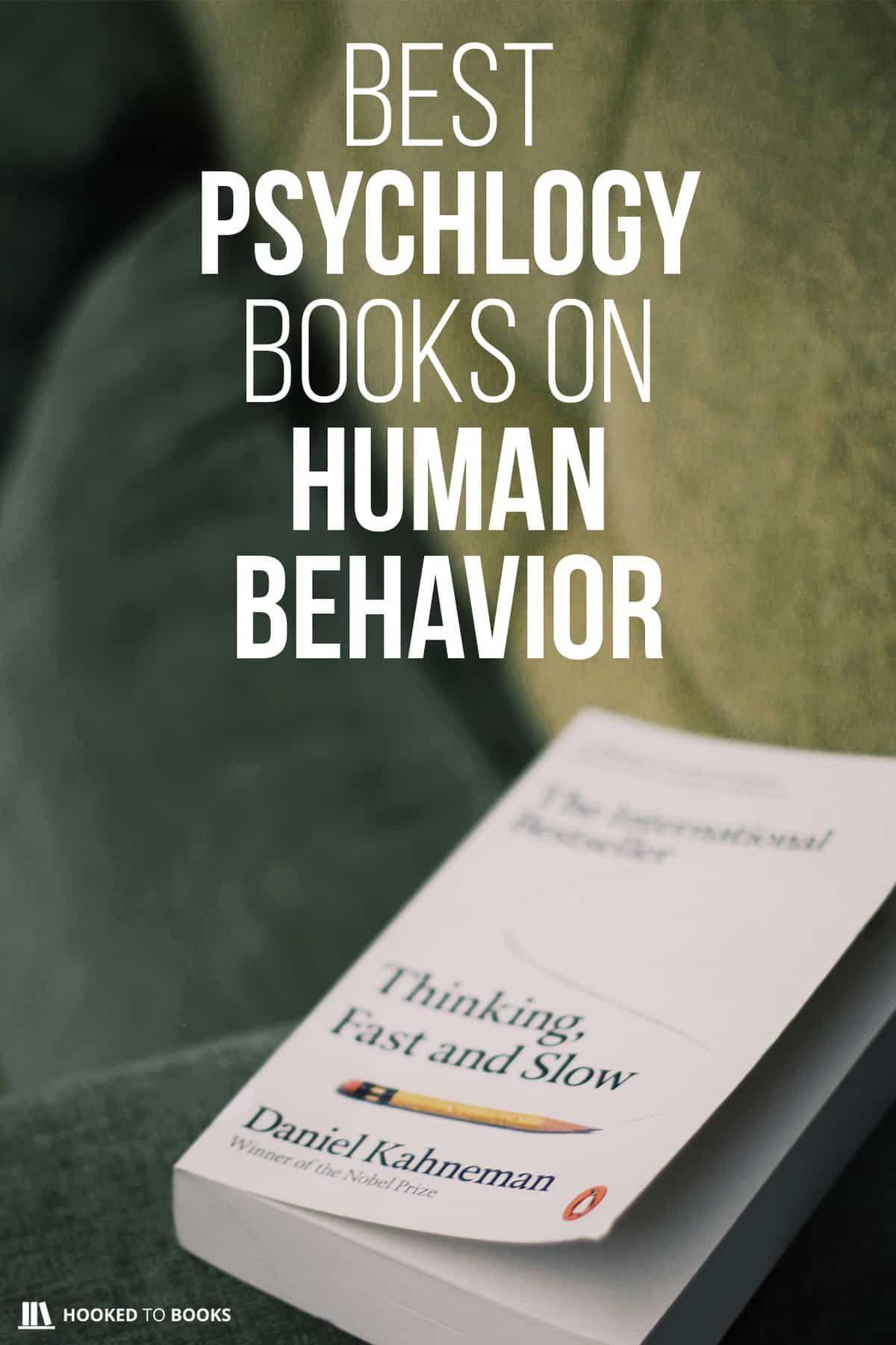 Best Psychology Books On Human Behavior Hooked To Books In 2020 Psychology Books Human Behavior Psychology Books