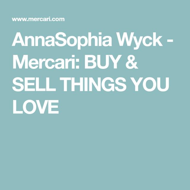 AnnaSophia Wyck Mercari BUY & SELL THINGS YOU LOVE