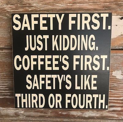 Safety First.  Just Kidding.  Coffee's First. Funny Wood Sign #fashion #home #garden #homedcor #plaquessigns (ebay link)