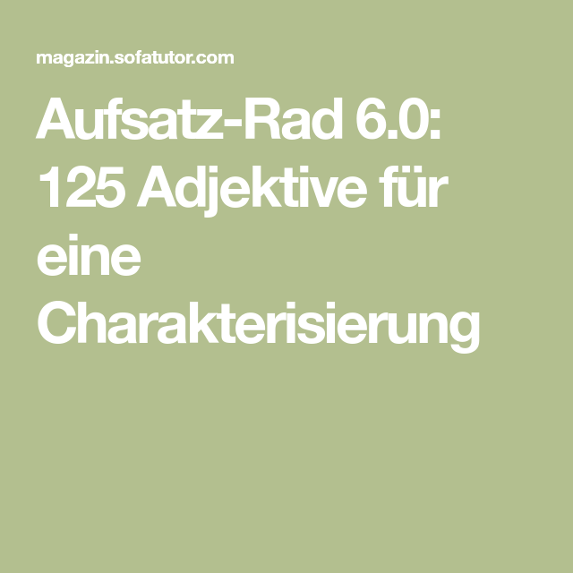 Aufsatz-Rad 6.0: 125 Adjektive für eine Charakterisierung