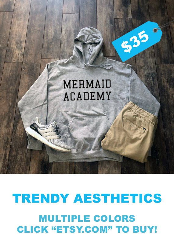 Mermaid Academy Hoodie  Mermaids Beach Inspirational Aesthetic Clothing Streetwear Daughter Tumblr Clothing Shirt Kawaii Clothing Quotes is part of Aesthetic Clothes For Sale -  50 polyester Unisex truetosize sizing Sizes small, medium, large, extra large THINKING ABOUT A DIFFERENT DESIGN  MESSAGE US AND WE CAN DESIGN ANY SHIRT, TANK, SWEATSHIRT, OR HOODIE YOU WANT!