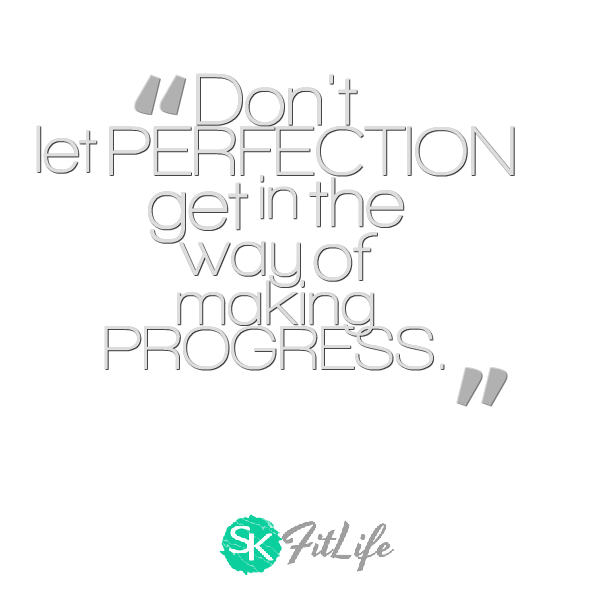 Don't let PERFECTION get in the way of making PROGRESS.  #skfitlife #medialiteracy #quote #weightoss #fitness #motivation
