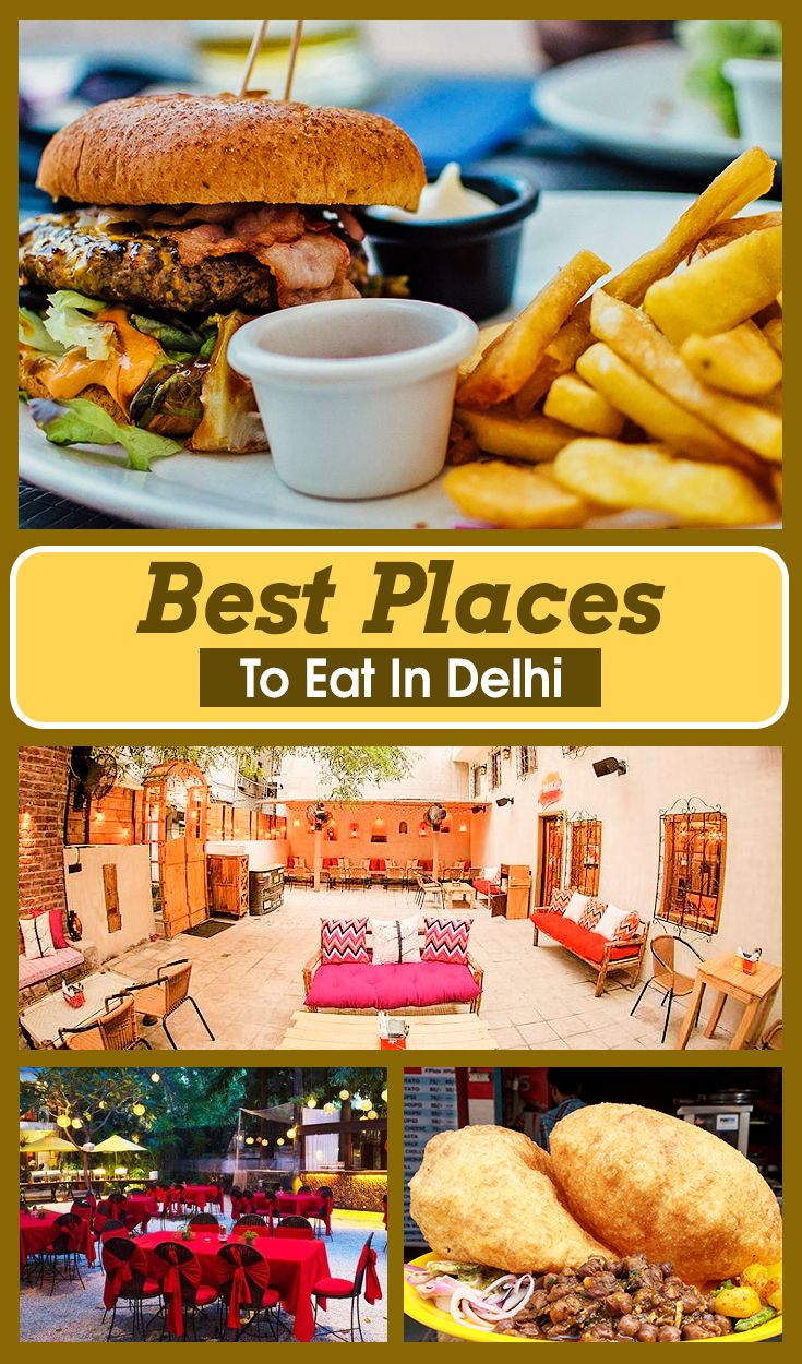 Best Places To Eat In Delhi For Foodies Travel To Delhi Best Places To Eat Places To Eat Places