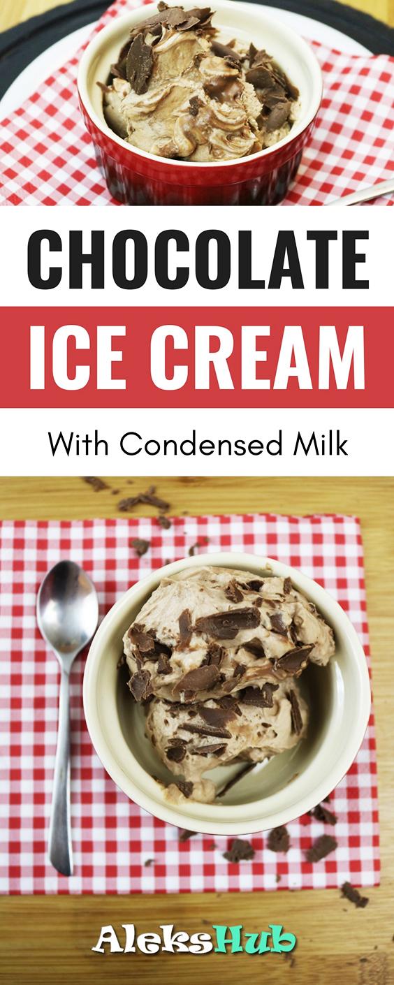 Chocolate Ice Cream With Condensed Milk Aleks Hub Recipe Milk Recipes Chocolate Ice Cream Yummy Food Dessert