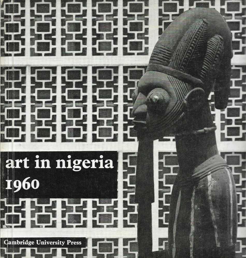 Art In Nigeria 1960 Cambridge University Press Ibadan
