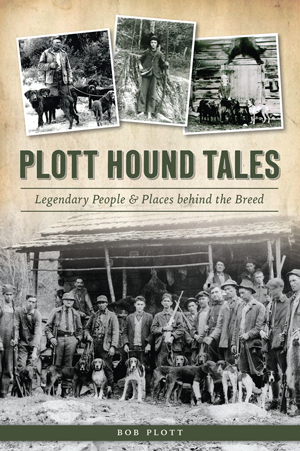 Plott Hound Tales: Legendary People & Places behind the Breed ( NC) #plotthound