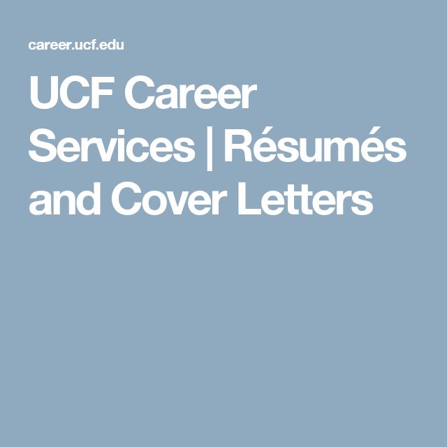 ucf career services résumés and cover letters 2017 orientation