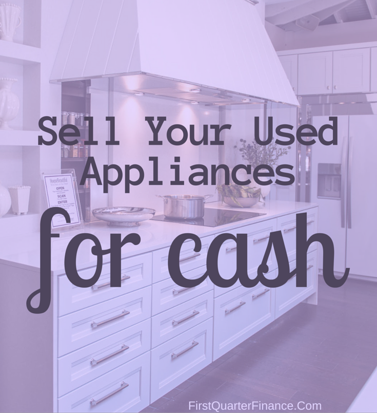 Who Buys Used Appliances How To Sell Them For Cash With Images