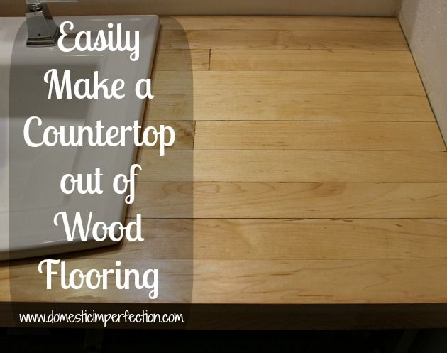 Bathroom Remodel Build A Counter Out Of Wood Flooring With