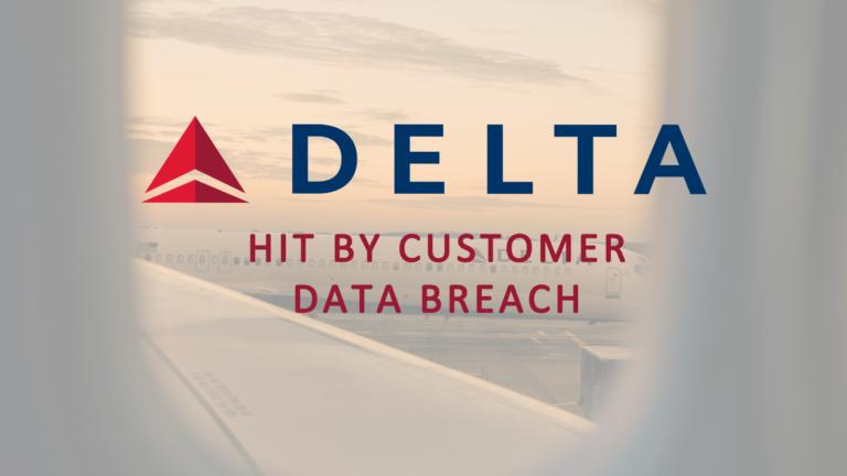 Delta Airlines Hit by Customer Data Breach Data breach