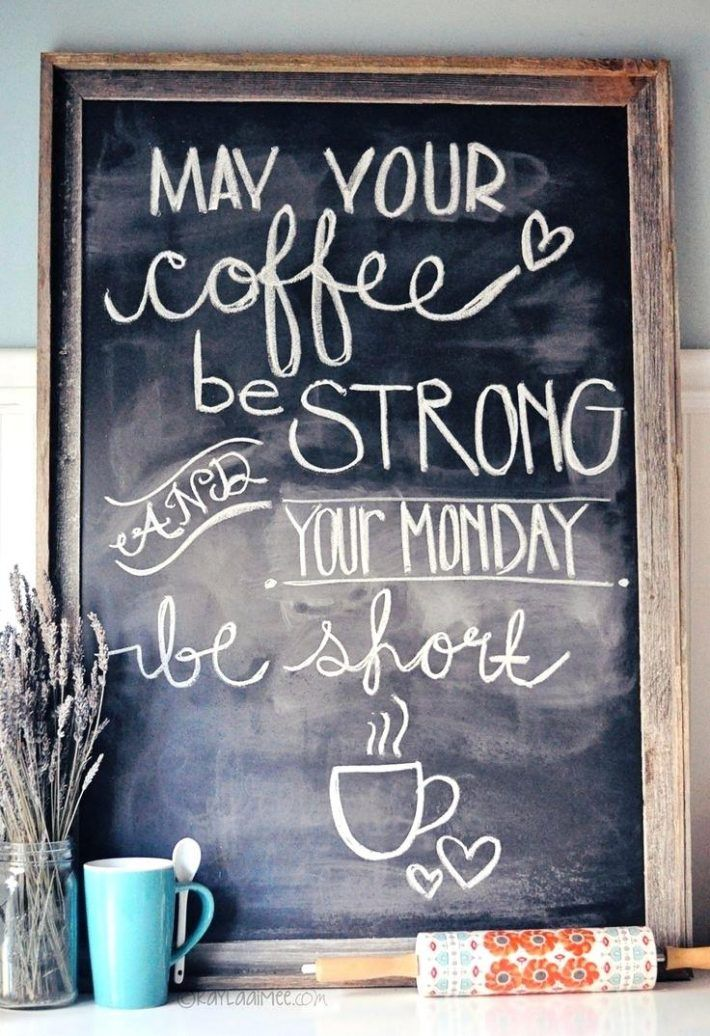 Chalkboard Table Marker 17 Best Kitchen Chalkboard Quotes On Pinterest Chalkboard Writing Chalk Board And Chalkboard L Coffee Quotes Opening A Cafe Coffee Shop
