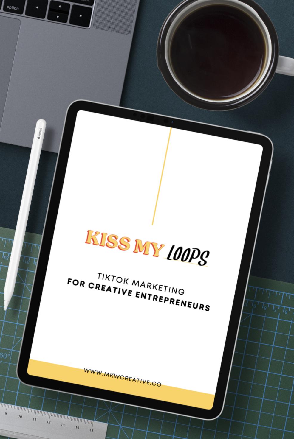 Kiss My Loops Tiktok For Creatives Workbook Mkw Creative Co Social Media Advice Workbook Creative Entrepreneurs