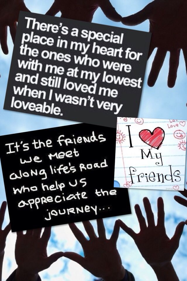 <3 friends who never give up on me no matter what