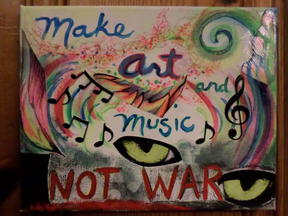 Make #art and #music Not #war