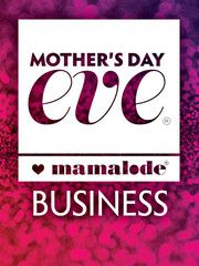 Mother's Day Eve® 2014—Business License: MARKET your ...