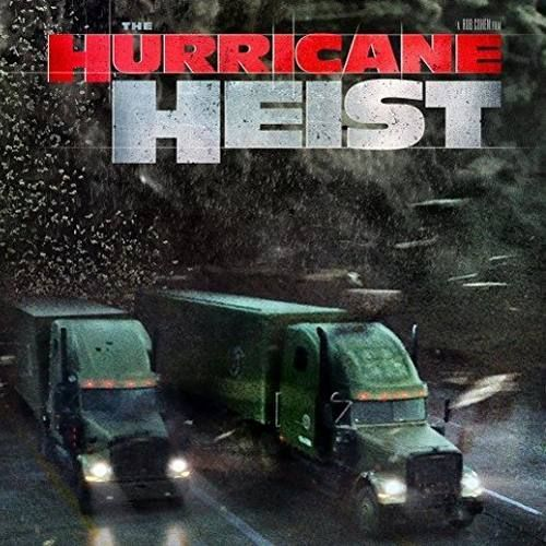 Watch The Hurricane Heist Full-Movie Streaming