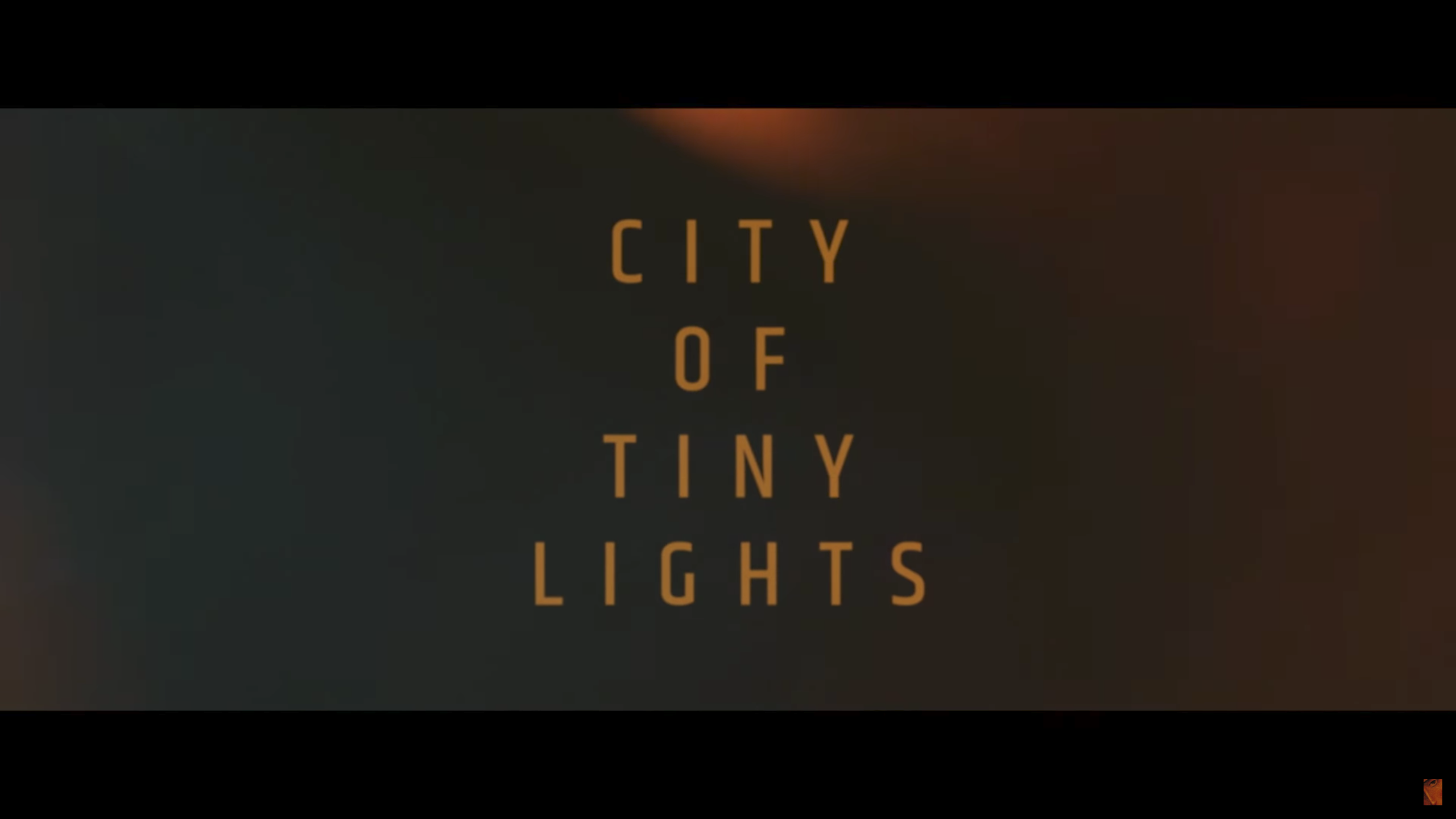 City Of Tiny Lights Lights Tiny Official Trailer