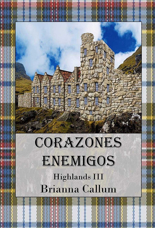 Corazones Enemigos (Highlands nº 3) eBook: Brianna Callum