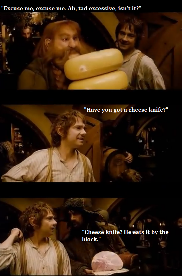 He eats it by the block. Fili and Kili in the background trying to figure out the keg of ale...