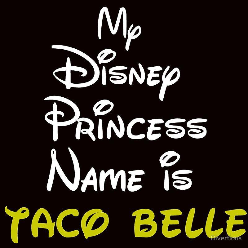 MY PRINCESS NAME IS TACO BELLE - art print