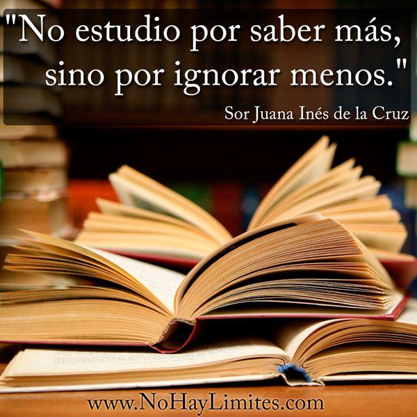 No Estudio Por Saber Más Sino Por Ignorar Menos Sor Juana Inés De La Cruz Día Del Bibliotecario Pedagogia Infantil Sor Juana