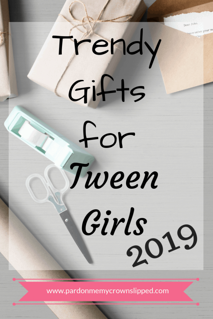 Best Gifts for Tween Girls 2020 • Pardon Me, My Crown ...