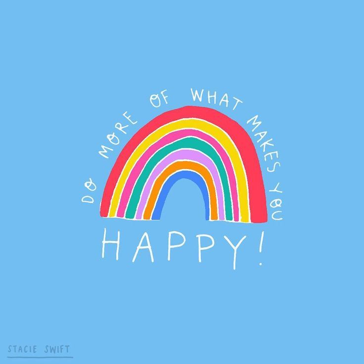 Do More Of What Makes You Happy Illustrated By Stacie Swift