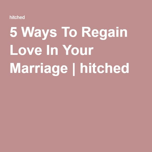 Regaining love in a marriage