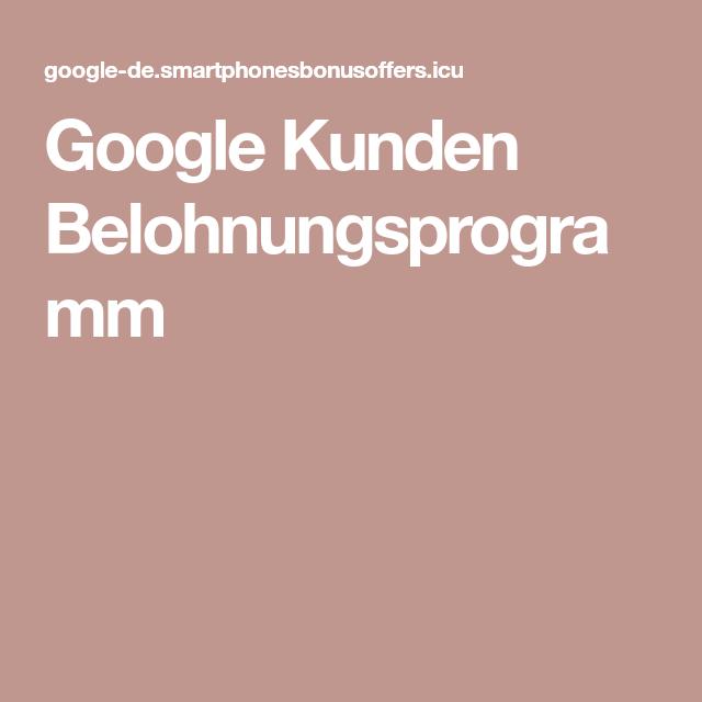 Google Kunden Belohnungsprogramm