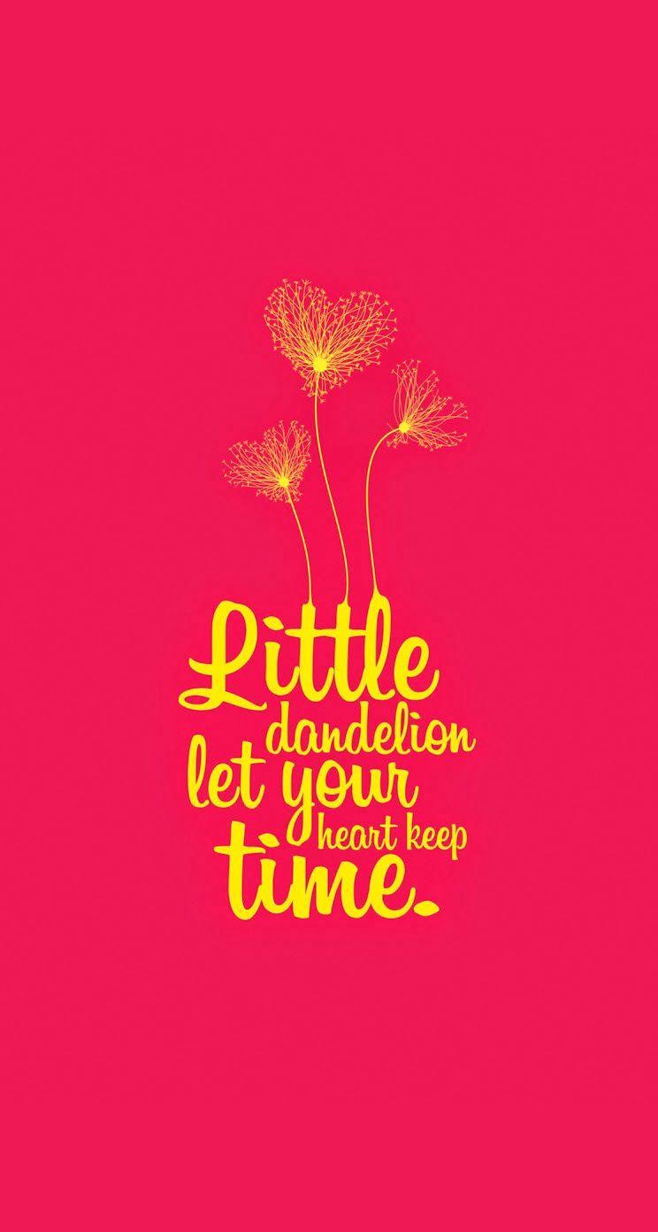 Little dandelion let your heart keep time