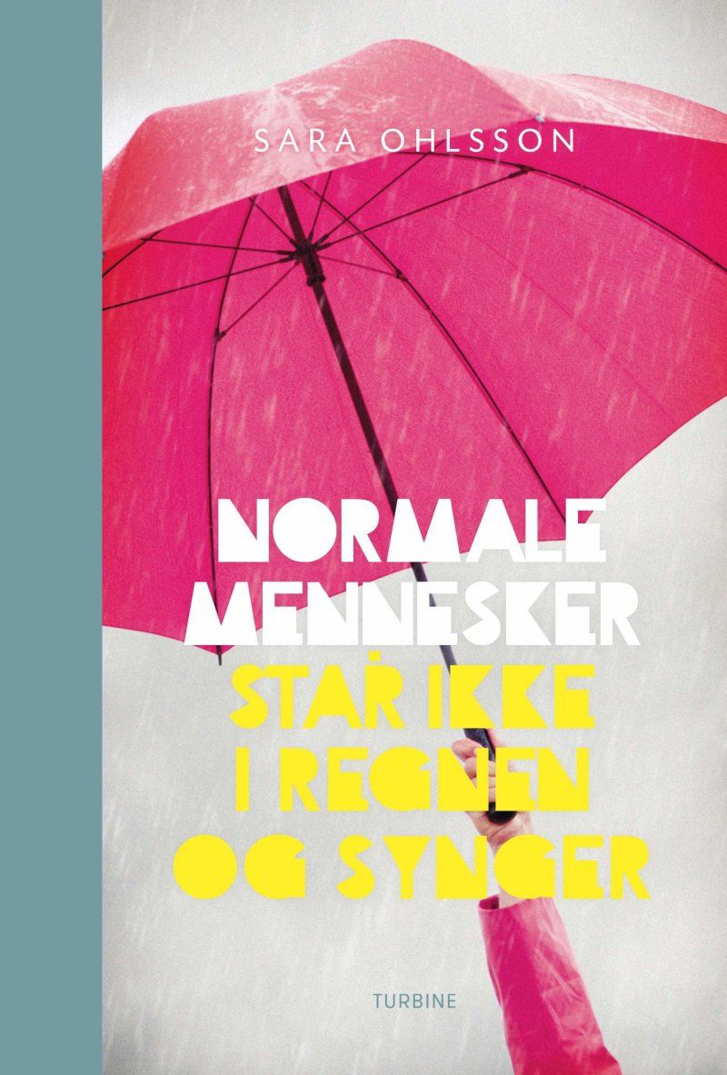 Normale Mennesker Star Ikke I Regnen Og Synger Books Book Review