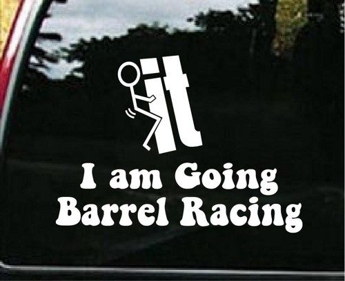 Screw It I Am Going Barrel Racing Custom Decal Sticker Inch - Custom barrel stickers