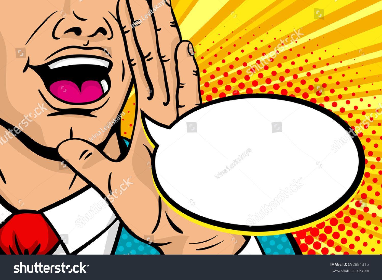 Wow Pop Art Male Face Closeup Of Man With Open Mouth Rising His Hand Screaming Announcement And Empty Speech Bubble Vector Pop Art Face Pop Art Pop Art Comic