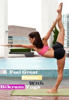 feel great with bikram yoga  bikram yoga benefits yoga