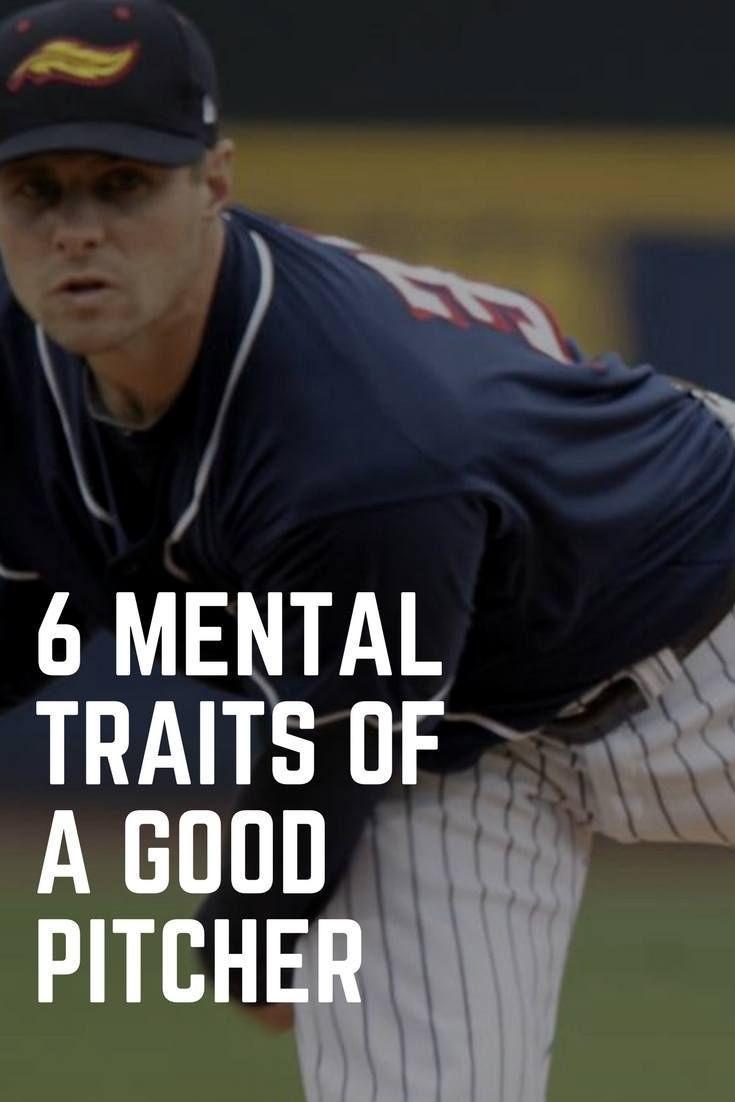 6 Mental Traits Of Good Pitchers Baseball Baseball