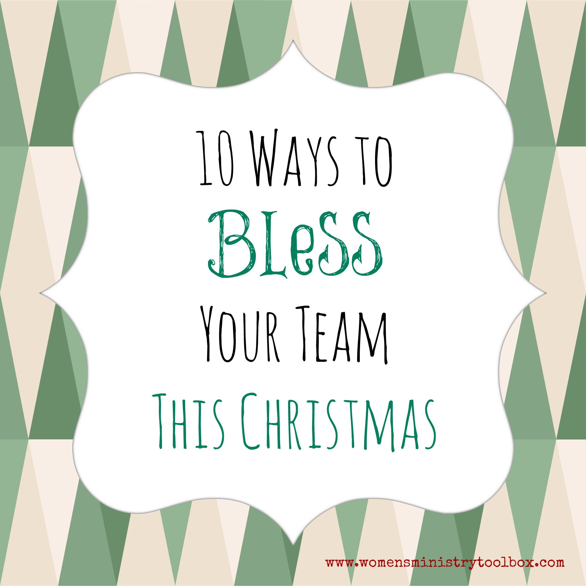 10 Ways to Bless Your Team This Christmas Womens