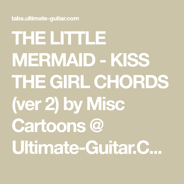 THE LITTLE MERMAID - KISS THE GIRL CHORDS (ver 2) by Misc Cartoons ...