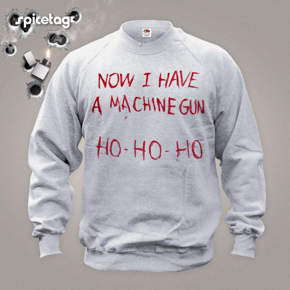 Now I Have A Machine Gun Sweater Movie Jumper Film Sweatshirt Fancy ...