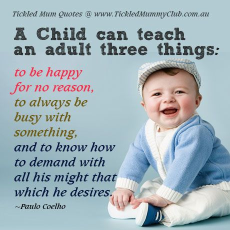 """{ Quote } """"A child can teach an adult three things to"""
