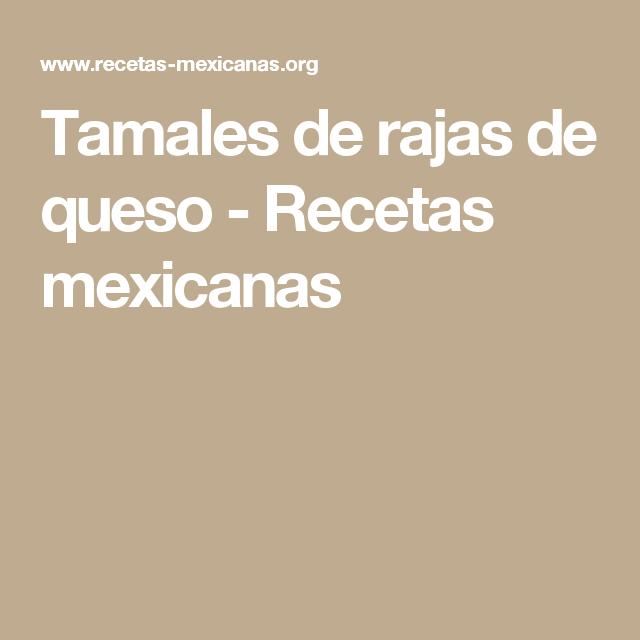 Tamales de rajas de queso - Recetas mexicanas